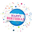 happy birthday sign with colorful confetti vector image vector image