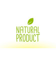 natural product green leaf text concept logo icon vector image