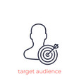 target audience linear icon on white vector image vector image