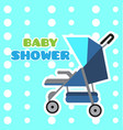 baby shower card with a stroller vector image vector image