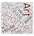 home art text background wordcloud concept vector image vector image
