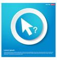 mousecursor question mark icon vector image
