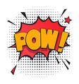 pow comic speech bubble in pop art style vector image