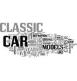 what defines a classic car text word cloud concept vector image vector image