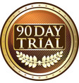 ninety day trial