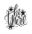 hi there script handmade lettering quote for vector image