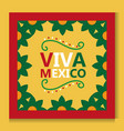viva mexico poster frame flower decoration vector image vector image