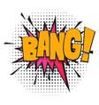 bang comic speech bubble in pop art style vector image