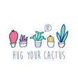 hand drawing cactus set and slogan vector image