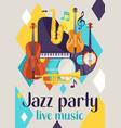 jazz party live music retro poster with musical vector image vector image