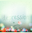 rain on the window word depression is written a vector image vector image