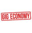 gig economy grunge rubber stamp vector image
