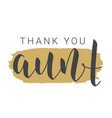 handwritten lettering thank you aunt vector image vector image