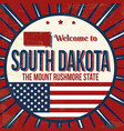 welcome to south dakota vintage grunge poster vector image vector image