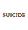 suicide concept retro colorful word art vector image vector image