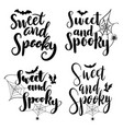 sweet and spooky hand lettering vector image