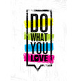 quote typographic background do what you vector image