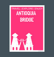 antioquia bridge envigado colombia monument vector image