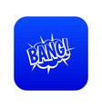 bang speech bubble explosion icon digital blue vector image