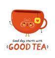 cute tea mug character good day starts with good vector image vector image