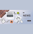 mass media news concept top angle view desktop vector image vector image
