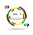 Quote template colorful information text blog vector image