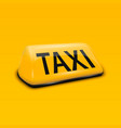 3d realistic yellow french taxi sign vector image vector image