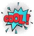 cool comic speech bubble in pop art style vector image