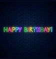 happy birthday glowing neon cute text birthday vector image
