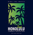 hawaii honolulu surfing graphic with palms t vector image