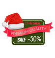 premium quality christmas sale 50 discount hat vector image