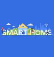 smart home word cartoon flat vector image vector image