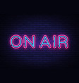 on air neon sign on air radio design vector image vector image