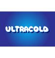 ultracold text 3d blue white concept design logo vector image vector image