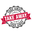 take away stamp sign seal vector image vector image