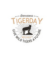 international tiger day emblem wild animal badge vector image