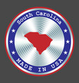 made in south carolina local production sign vector image