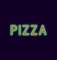 neon inscription of pizza vector image