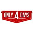 only 4 days banner design vector image