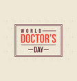 world doctor day card flat vector image vector image