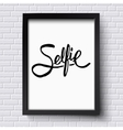 Black Text Design for Selfie Concept on a Frame vector image