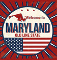 welcome to maryland vintage grunge poster vector image vector image