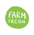 green farm fresh label painted emblem isolated vector image vector image