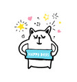cute cat with signboard happy days vector image vector image