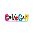 go vegan shirt print quote lettering vector image vector image