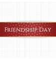 Friendship Day realistic red bend Label vector image vector image