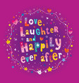love laughter and happily ever after vector image vector image