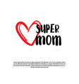 super mom hand drawing calligraphy on white vector image