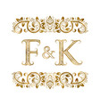 f and k vintage initials logo symbol vector image