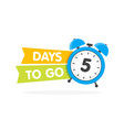 five day to go label blue alarm clock flat with vector image vector image